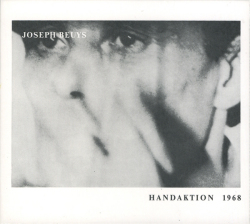 Joseph Beuys: Handaktion 1968 & Anatol Herzfeld: Der Tisch 1968
