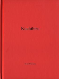 Daido Moriyama: Kuchibiru