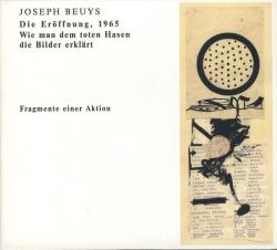 Joseph Beuys: Die Eröffnung, 1965, Wie man dem toten Hasen die Bilder erklärt