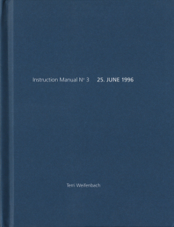 Terri Weifenbach: Instruction Manual N.3 25.JUNE 1996